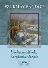 VADÁSZEMLÉKEK, HORGÁSZÉLMÉNYEK - Ekönyv - SZURMAY SÁNDOR