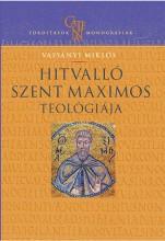 HITVALLÓ SZENT MAXIMOS TEOLÓGIÁJA - Ekönyv - VASSÁNYI MIKLÓS