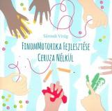 FINOMMOTORIKA FEJLESZTÉSE CERUZA NÉLKÜL - Ekönyv - SÁROSDI VIRÁG