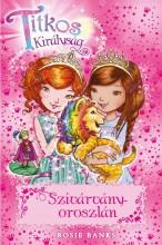 TITKOS KIRÁLYSÁG 22. - SZIVÁRVÁNYOROSZLÁN - Ekönyv - BANKS, ROSIE
