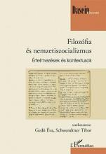 FILOZÓFIA ÉS NEMZETISZOCIALIZMUS - ÉRTELMEZÉSEK ÉS KONTEXTUSOK - Ekönyv - GEDŐ ÉVA, SCHWENDTNER TIBOR (SZERK.)