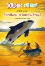 BARÁTOM, A KARDSZÁRNYÚ - OLVASS VELEM! - Ekönyv - MOSER, ANNETTE