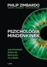 Pszichológia mindenkinek 1. - Agyműködés - Öröklés - Észlelés - Fejlődés - Ekönyv - Philip Zimbardo, Vivian McCann, Robert Johnson