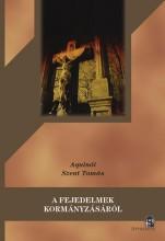 A FEJEDELMEK KORMÁNYZÁSÁRÓL - Ekönyv - AQUINÓI SZENT TAMÁS