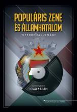 POPULÁRIS ZENE ÉS ÁLLAMHATALOM - Ekönyv - RÓZSAVÖLGYI ÉS TÁRSA