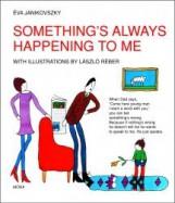 SOMETHING'S ALWAYS HAPPENING TO ME - VELEM MINDIG TÖRTÉNIK VALAMI - Ekönyv - JANIKOVSZKY ÉVA