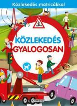 KÖZLEKEDÉS GYALOGOSAN - Ekönyv - NAPRAFORGÓ KÖNYVKIADÓ