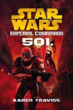 STAR WARS - IMPERIAL COMMANDO: 501. - Ebook - TRAVISS, KAREN