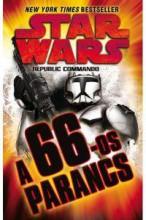 STAR WARS - REPUBLIC COMMANDO: A 66-OS PARANCS - Ekönyv - TRAVISS, KAREN
