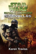 STAR WARS - REPUBLIC COMMANDO: SZÍNVALLÁS - Ekönyv - TRAVISS, KAREN