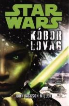 STAR WARS - KÓBOR LOVAG - Ekönyv - MILLER, JOHN JACKSON