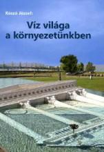 VÍZ VILÁGA A KÖRNYEZETÜNKBEN - VÍZ AZ ÉPÍTÉSZETBEN - 3. KÖTET - Ekönyv - KÓSZÓ JÓZSEF
