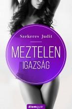 Meztelen igazság - Ekönyv - Szekeres Judit