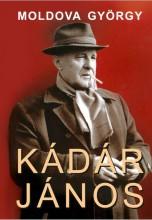 KÁDÁR JÁNOS I-II. - Ekönyv - MOLDOVA GYÖRGY