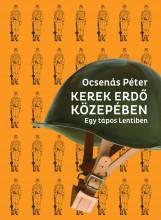 KEREK ERDŐ KÖZEPÉBEN - EGY TÁPOS LENTIBEN - Ekönyv - OCSENÁS PÉTER