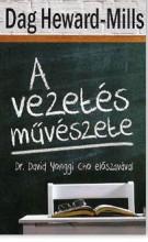 A VEZETÉS MŰVÉSZETE - Ekönyv - DAG HEWARD-MILLS