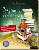 BAJ VAN A TANULÁSSAL - Ekönyv - DR. TÁNCZOS JUDIT