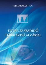EXTRA SZABADIDŐ TÖBBFÁZISÚ ALVÁSSAL - Ekönyv - KELEMEN ATTILA