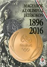 MAGYAROK AZ OLIMPIAI JÁTÉKOKON - 1896-2016 - Ekönyv - MAGYAR OLIMPIAI BIZOTTSÁG