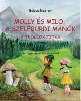 MOLLY ÉS MILO, A SZELEBURDI MANÓK - A TROLLOK TITKA - Ekönyv - BABOS ESZTER