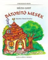 BÁTORÍTÓ MESÉK - ÜKH 2017 - Ekönyv - MÉZES JUDIT