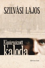 KIPÁRNÁZOTT KALODA - Ekönyv - SZILVÁSI LAJOS