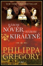 HÁROM NŐVÉR, HÁROM KIRÁLYNÉ - Ekönyv - GREGORY, PHILIPPA