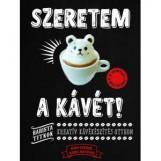 SZERETEM A KÁVÉT! - KREATÍV KÁVÉKÉSZÍTÉS OTTHON - Ekönyv - SOEDER, RYAN - KOHEI, MATSUNO