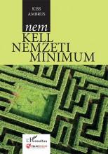 NEM KELL NEMZETI MINIMUM - Ekönyv - KISS AMBRUS