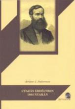 UTAZÁS ERDÉLYBEN 1864 NYARÁN - Ekönyv - PATTERSON, ARTHUR J.
