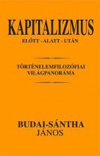 KAPITALIZMUS ELŐTT-ALATT- UTÁN - Ekönyv - BUDAI-SÁNTHA JÁNOS