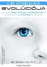 A MA GYERMEKEINEK EVOLÚCIÓJA - Ekönyv - BLACKBURN LOSEY, MEG