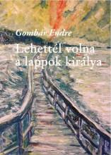 LEHETTÉL VOLNA A LAPPOK KIRÁLYA - ÜKH 2017 - Ekönyv - GOMBÁR ENDRE
