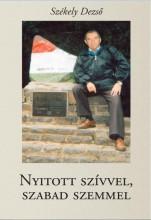 NYITOTT SZIVVEL, SZABAD SZEMMEL (ÚJ VERSEK) - ÜKH 2017 - Ekönyv - SZÉKELY DEZSŐ