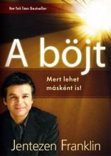 A BÖJT - MERT LEHET MÁSKÉNT IS! - Ekönyv - JENTEZEN FRANKLIN