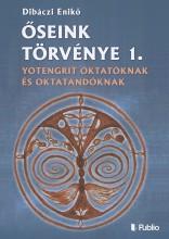 Őseink törvénye 1. - Ebook - Dibáczi Enikő