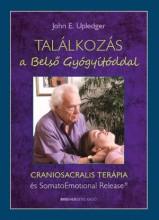 TALÁLKOZÁS A BELSŐ GYÓGYÍTÓDDAL - Ekönyv - JOHN E. UPLEDGER