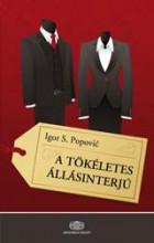 A TÖKÉLETES ÁLLÁSINTERJÚ - Ekönyv - POPOVIC, IGOR S.