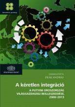 A KÉRETLEN INTEGRÁCIÓ - A PUTYINI OROSZORSZÁG VILÁGGAZDASÁGI BEILLESZKEDÉSE 2000 - Ekönyv - AKADÉMIAI KIADÓ ZRT.