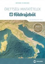 ÉRETTSÉGI MINTATÉTELEK FÖLDRAJZBÓL - 120 KÖZÉPSZINTŰ TÉTEL 2017 - Ekönyv - BARTA ÁGNES, DR. BARTA ERIKA