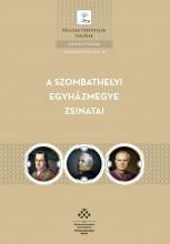 A SZOMBATHELYI EGYHÁZMEGYE ZSINATAI - Ekönyv - MTA TÖRTÉNETTUDOMÁNYI INTÉZET
