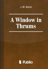 A WINDOW IN THRUMS - Ekönyv - J. M. Barrie