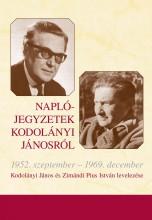 NAPLÓJEGYZETEK KODOLÁNYI JÁNOSRÓL - 1952. SZEPTEMBER - 1969. DECEMBER - Ekönyv - SZENT ISTVÁN TÁRSULAT