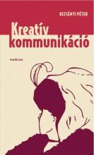 KREATÍV KOMMUNIKÁCIÓ - ÜKH 2017 - Ekönyv - DEZSÉNYI PÉTER