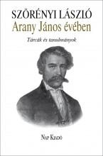 ARANY JÁNOS ÉVÉBEN - ÜKH 2017 - Ekönyv - SZÖRÉNYI LÁSZLÓ