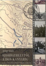 SZOMBATHELYTŐL A DON-KANYARIG + VESZTESÉGLISTA - Ekönyv - GYÖRGY SÁNDOR