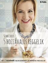 5 hozzávalós reggelik - Ekönyv - Szabó Jucus