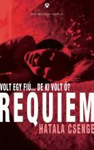 REQUIEM - ÜKH 2017 - VOLT EGY FIÚ... DE KI VOLT Ő? - Ekönyv - HATALA CSENGE