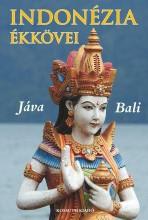 INDONÉZIA ÉKKÖVEI - JÁVA - BALI - ÜKH 2017 - Ekönyv - ÁGH ATTILA – CSÁK ERIKA – VARGA GYULA
