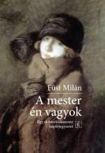 A MESTER ÉN VAGYOK - ÜKH 2017 - Ebook - FÜST MILÁN